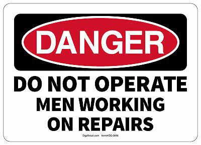 Osha Danger Safety Sign Do Not Operate Men Working On Repairs