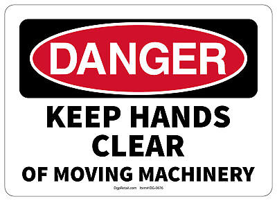 Osha Danger Safety Sign Keep Hands Clear Of Moving Machinery