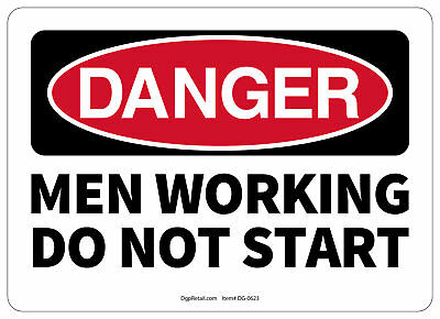 Osha Danger Safety Sign Men Working Do Not Start