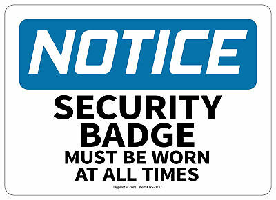 Osha Notice Safety Sign Security Badge Must Be Worn At All Times 10x14