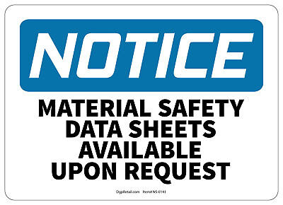 OSHA NOTICE SAFETY SIGN MATERIAL SAFETY SHEETS AVAILABLE UPON REQUEST - Osha Safety Sheets