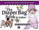 The Diaper Bag Book for Babies 0-18 months - Dodson, Robin - Spiral-bound