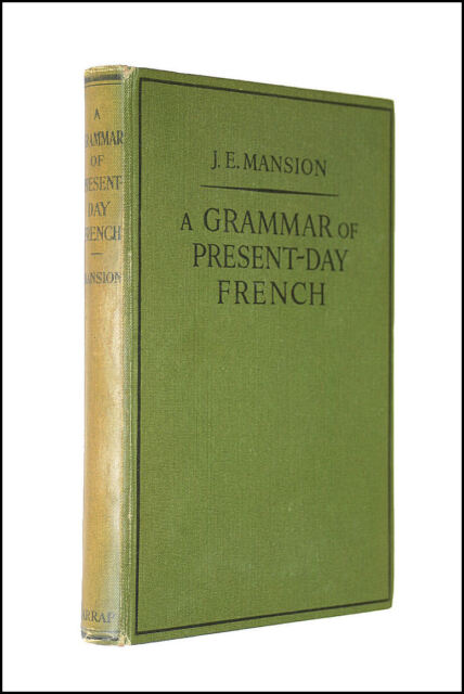 Grammar of Present Day French by Mansion, J.E. [Editor]