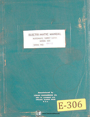 Logan Electri-matic 450 Turret Latheinstallation Electrical And Parts Manual