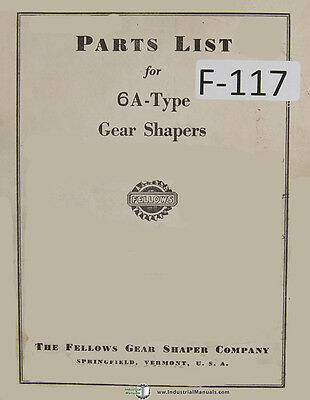 Fellows 6a-type Gear Shapers Machine Parts Lists Manual Year 1952