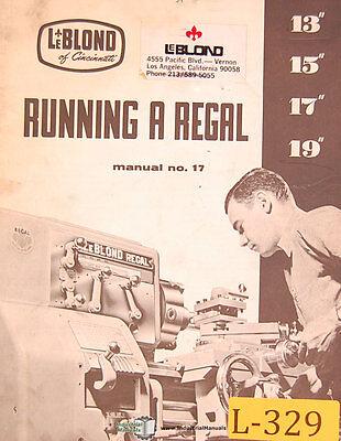 Leblond 13 15 17 19 Running A Regal No. 17 Operation Part Maintenance Manual
