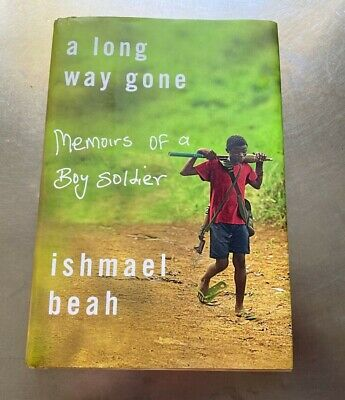 A Long Way Gone: Memoirs of a Boy Soldier by Ishmael Beah (2007, Hardcover)4869B