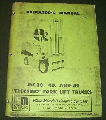 White Me30 Me40 Me50 Forklift Truck Operator Operation Maintenance Manual Book