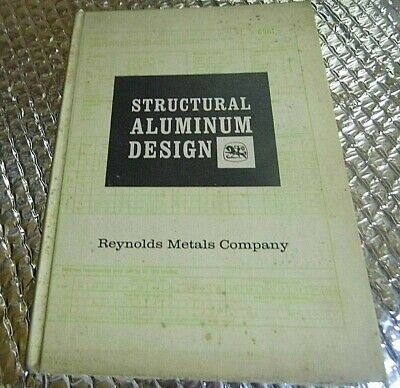1954 Reynolds Metal Co Book Manual Structural Aluminum Design (Aluminum Design Manual)