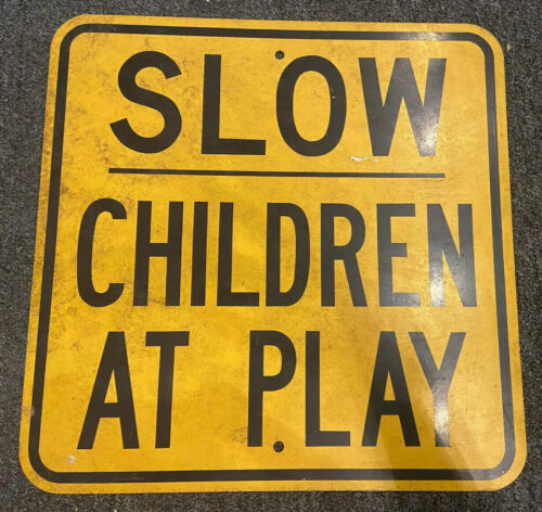 Slow Children At Play Aluminum Street Sign 18 x 18