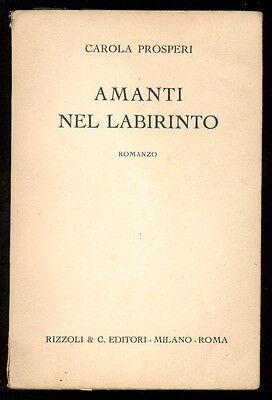 PROSPERI CAROLA AMANTI NEL LABIRINTO RIZZOLI 1942 I° EDIZ.