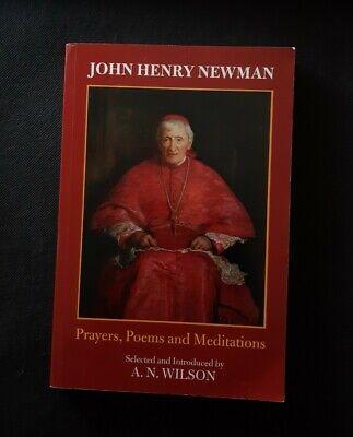 John Henry Newman - prayers poems and meditations A.N . Wilson 9780281059737