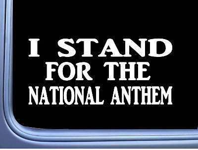 """I Stand For The National Anthem L558 Decal 8"""" Sticker American Flag"""