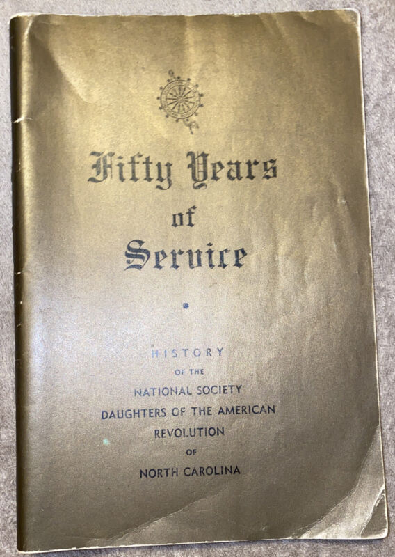50 YRS History Of The National Society Daughters Of The American Revolution N.C.