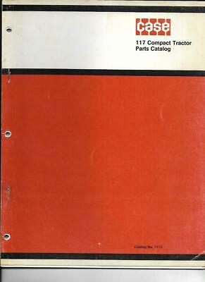 Case 117 Compact Tractor Parts Catalog No. 1155