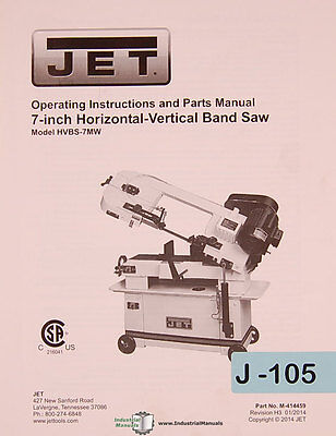 Jet Hvbs-7 Mw 7 Horizontal Vertical Band Saw Operations And Parts Manual 2014