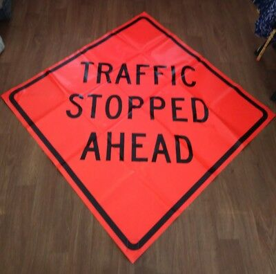 Traffic Stopped Ahead 48 X 48 Vinyl .non Reflective Roll Up Sign. 0011