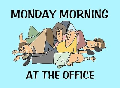 METAL MAGNET Tired Men Women Monday Morning At The Office Humor MAGNET for sale  Shipping to India