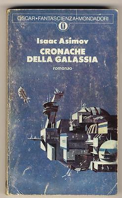 ASIMOV ISAAC CRONACHE DELLA GALASSIA OSCAR MONDADORI FANTASCIENZA 569 1977