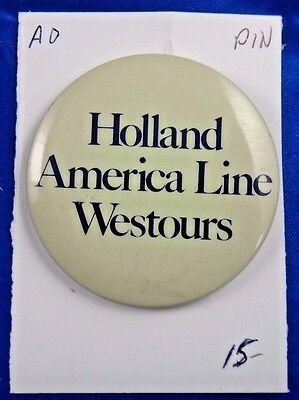 Holland America Line Westours Advertisement Pin Pinback Button 2 1/4""
