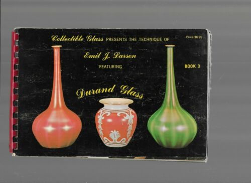 COLLECTIBLE GLASS PRESENTS THE TECHNIQUE OF DURAND GLASS, BOOK 3,1978