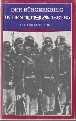 Der Bürgerkrieg in den USA 1861 - 65 Leah Ireland Kunze DDR