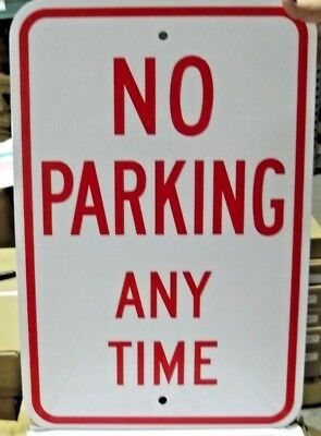 12 X 18 Steel No Parking Anytime Sign Powder Coated And Screen Printed