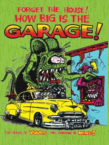 Forget the House How Big is the Garage Rat Fink Big Daddy Ed Roth Metal Sign