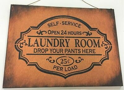 Laundry Room Drop your pants here open 24hrs Self service wooden wall sign 7x9 ()