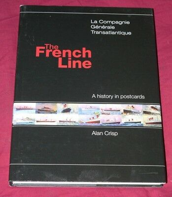 THE FRENCH LINE - A HISTORY IN POSTCARDS
