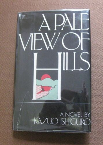 SIGNED - A PALE VIEW OF HILLS by Kazuo Ishiguro - 1st HCDJ 1982 - NOBEL PRIZE