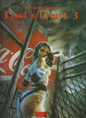 Lust & Frust Nr. 3 Hardcover Comic-Album von Horacio Altuna in Topzustand...