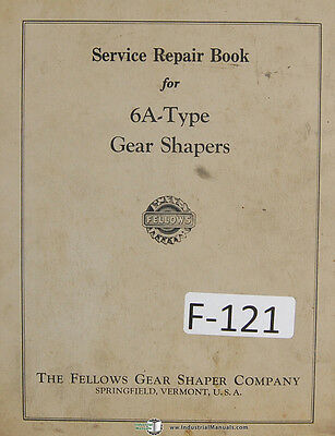 Fellows 6a Type Gear Shaper Service Repair Manual Year 1961