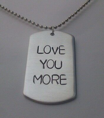 Custom LOVE YOU MORE Hand Stamped Handmade Dog Tag Necklace FULLY CUSTOMIZABLE](Customizable Dog Tags)