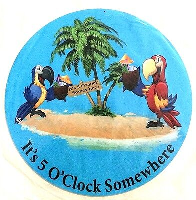 "It's 5 O'Clock Somewhere 12"" Diameter Tin Sign - New -"