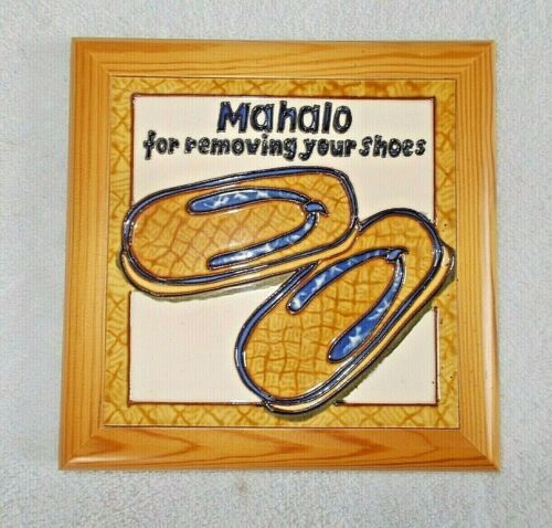"""(Thank you) """"MAHALO for removing your shoes"""" handcrafted Tile &Wood 7 1/2"""" sign"""