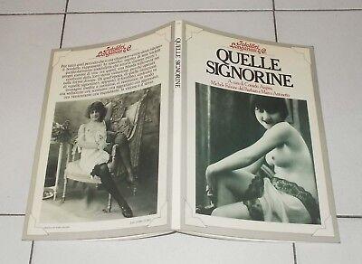Corrado Augias QUELLE SIGNORINE Fotolibri Longanesi 1 ed 1980 Marco Antonetto