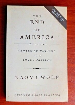 The End of America: Letter of Warning to a Young Patriot by Naomi Wolf *New 2007