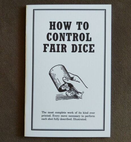 How to Control Fair Dice (Classic gambling text)
