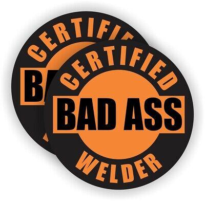 2x Certified Bad Ass Welder Funny Hard Hat Stickers Welding Helmet Safety Decals