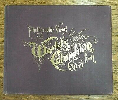 PHOTOGRAPIC VIEWS OF THE WORLDS COLUMBIAN EXPOSITION  1894