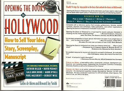 Opening the Doors to Hollywood: How to Sell Your Idea, Story, Screenplay...  (Hollywood Ideas)