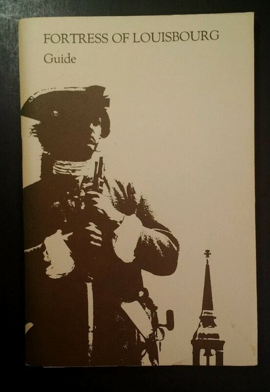 Fortress Of Louisbourg Guide 1981 with Map & Insert RARE VHTF