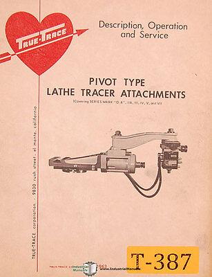 True Trace Mark O-a Ii Aiii Iv V And Vi Lathe Tracer Attachments Manual 1963