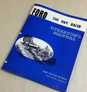 FORD 530 HAY BALER OPERATORS OWNERS MANUAL ADJUSTMENTS OPERATION LUBE NEW PRINT