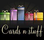 Cards n stuff