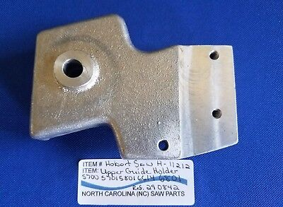 Upper Guide Holder For Hobart Saw 5700 5701 5801 6614 6801 Ref. 290842