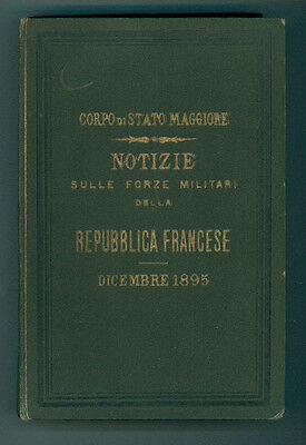 CORPO STATO MAGGIORE NOTIZIE SULLE FORZE MILITARI DELLA REPUBBLICA FRANCESE 1895