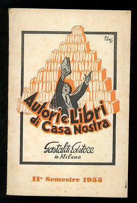 AUTORI E LIBRI CATALOGO GENERALE DELLE EDIZIONI GASTALDI 1955 BIBLIOGRAFIA