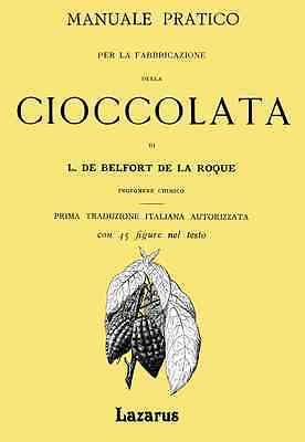 Manuale Pratico per la Fabbricazione della Cioccolata - De la Roque (Anas. 1894)